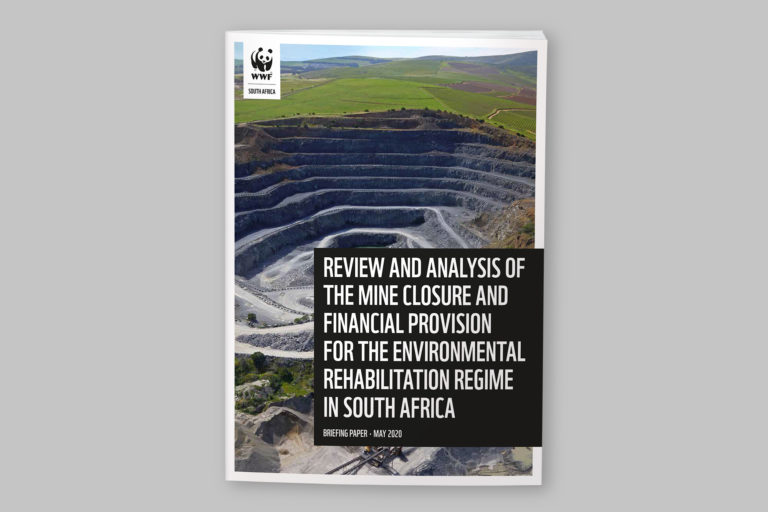 WWF Review and Analysis of the Mine Closure and Financial Provision for the Environmental Rehabilitation Regime in South Africa